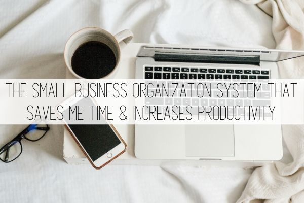 the small business organization system that saves me time & increases productivity