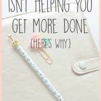 Your Planner isn't Helping You Get More Done