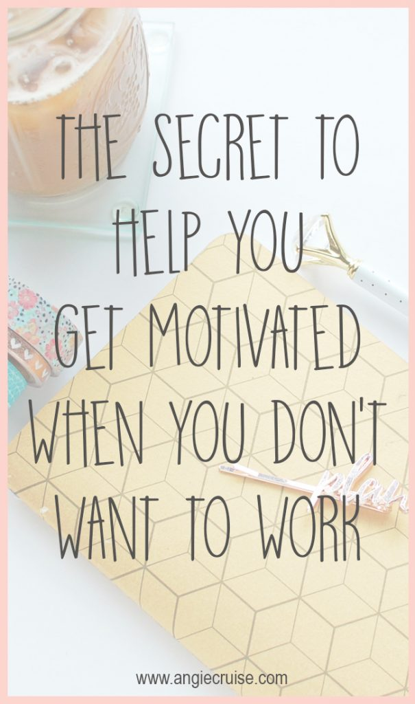 Sometimes we need a little help to get motivated to work. I'm sharing my secret tip that helps me find motivation every day!