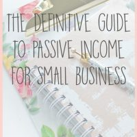 The Definitive Guide to Passive Income for Small Businesses