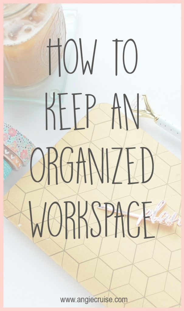I don't know about you, but I work a lot better when my workspace is organized and serene. Having an organized workspace allows me to come to work focused and less stressed.