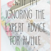I'm Ignoring the Expert Advice for Awhile (Here's Why)