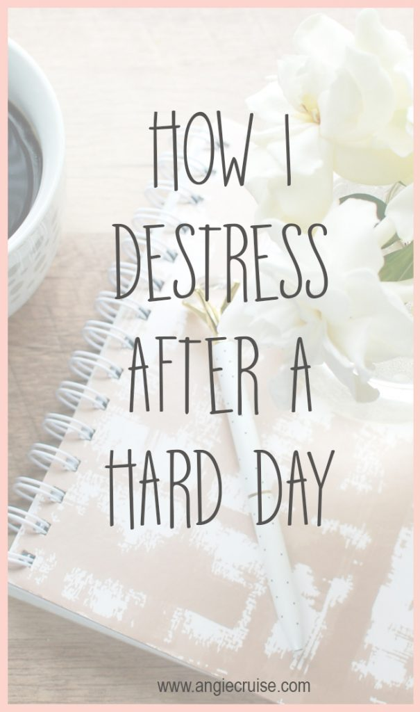 Lately I need a little more time to destress after a hard day. I thought I'd share some of my favorite tips, in case you're struggling, too!