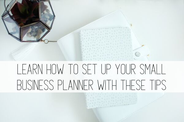 learn how to set up your small business planner with these tips