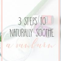3 Steps to Naturally Soothe a Sunburn