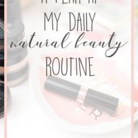 A Peak at my Daily Natural Beauty Routine