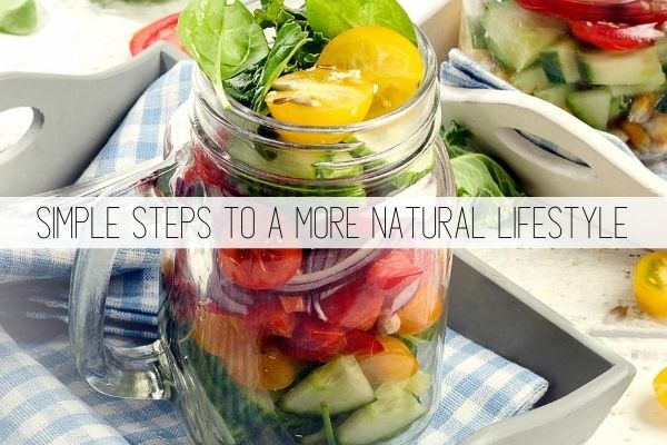 simple steps to a more natural lifestyle