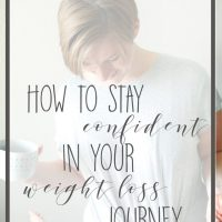 How to Stay Confident on Your Weight Loss Journey