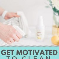Get Motivated to Clean: 10 Tips to Help You Beat the Mess
