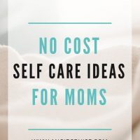 Best No-Cost Self Care Ideas for Mom