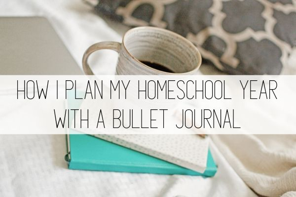 how i plan my homeschool year with a bullet journal