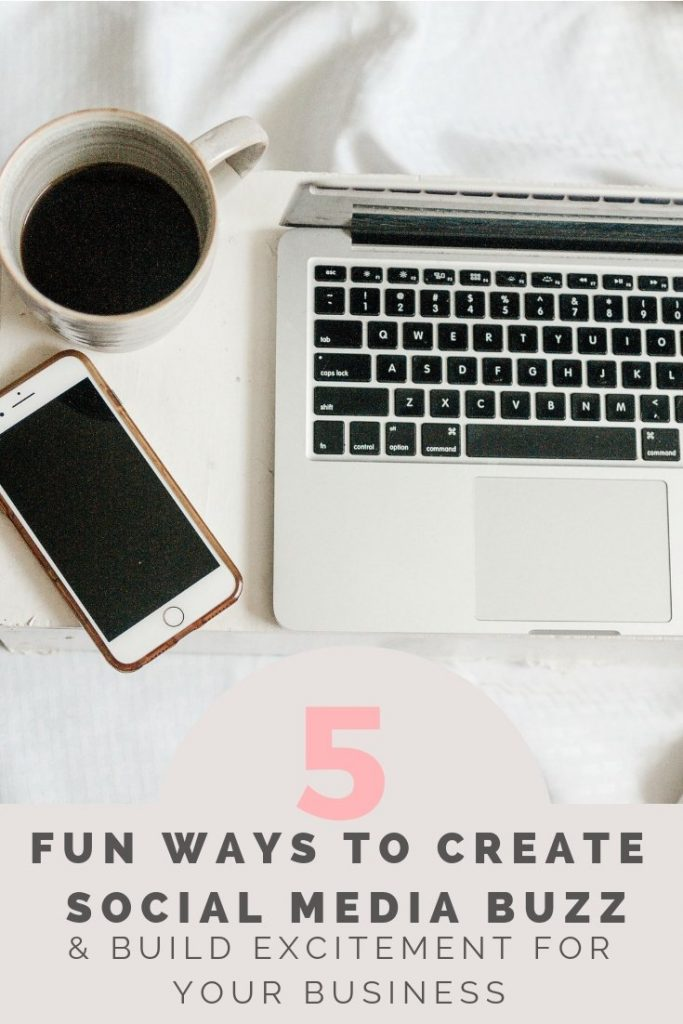 5 fun ways to create social media buzz and build excitement for your business
