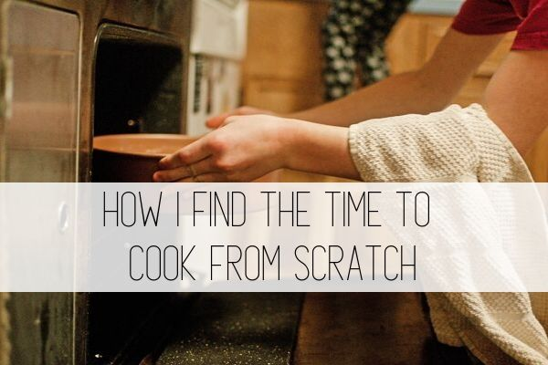 how i find the time to cook from scratch
