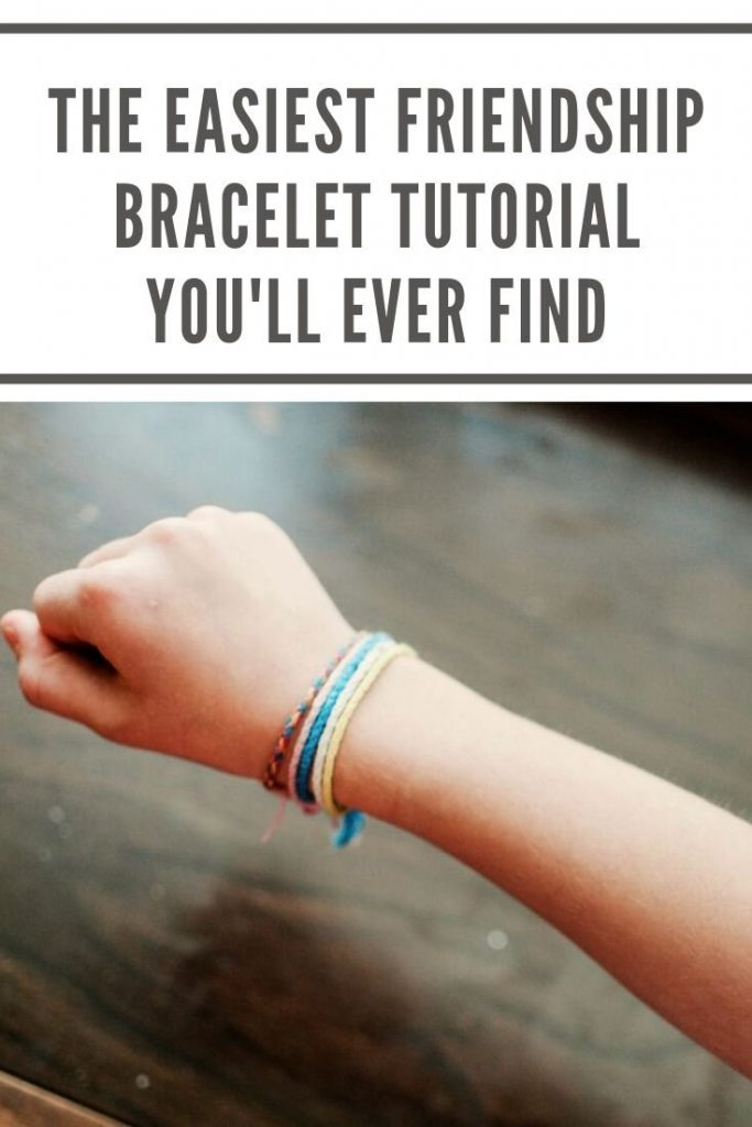 the easiest friendship bracelet tutorial you'll ever find