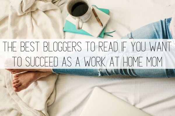 work from home bloggers to read if you want to succeed
