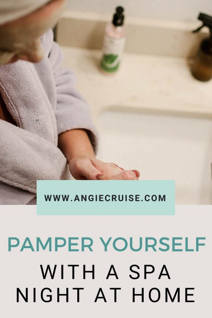 pamper yourself with a spa night at home