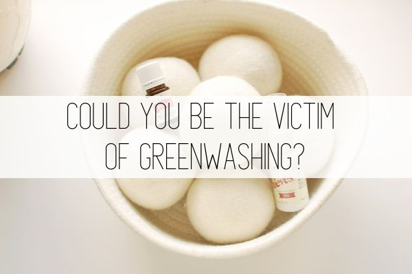 could you be the victim of greenwashing?