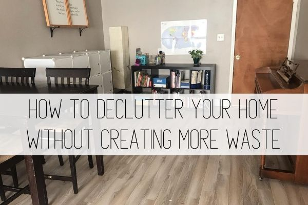 how to declutter your home without creating more waste