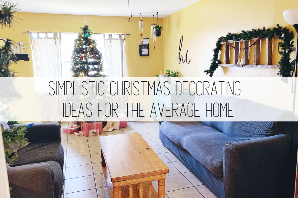 simplistic christmas decorating ideas for the average home