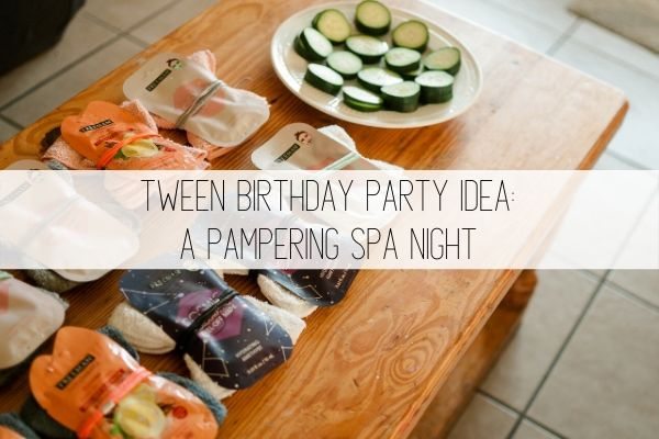 Tween Birthday Party Idea: A Pampering Spa Night