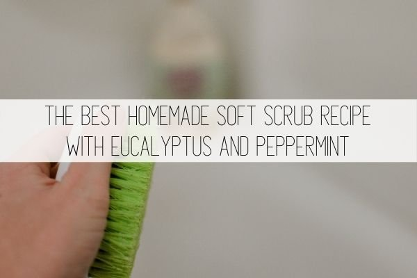 The best homemade soft scrub recipe with eucalyptus and peppermint