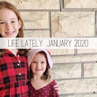 Life Lately January 2020 Edition