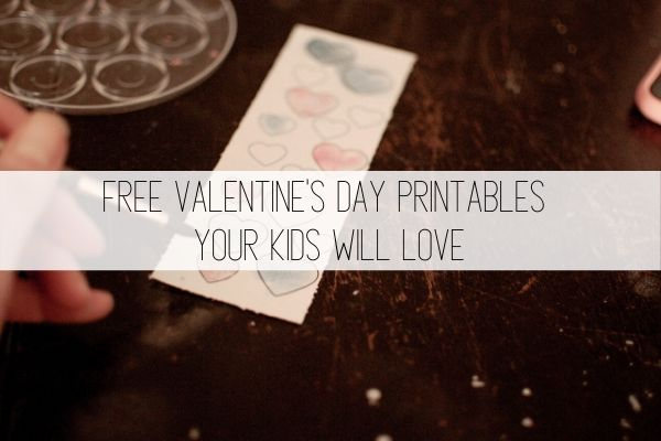 free valentine's day printables your kids will love