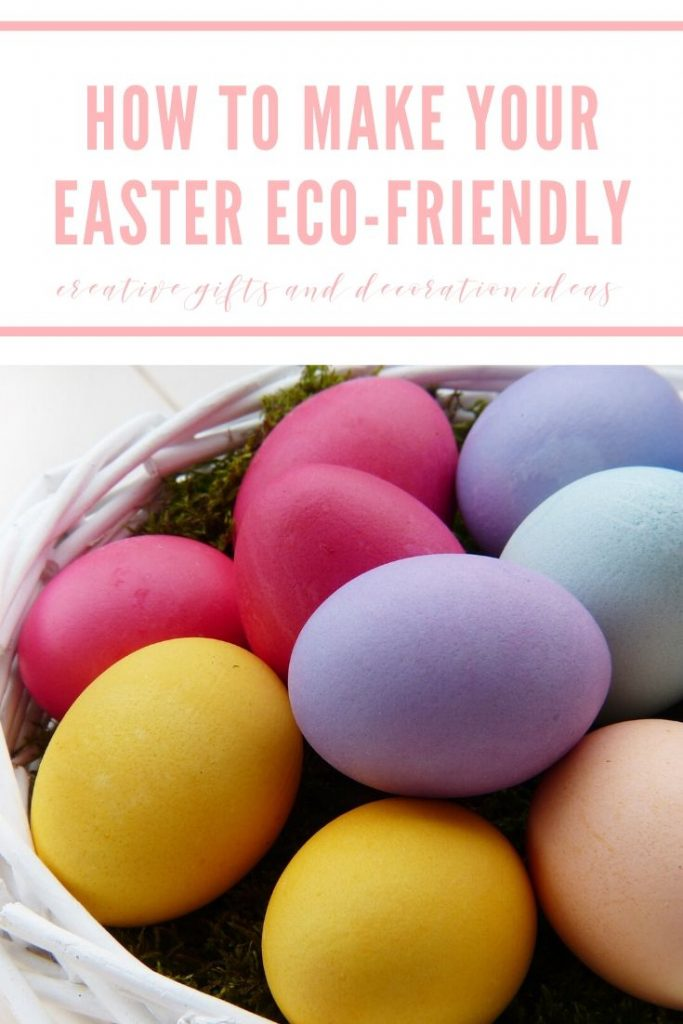 how to make your easter eco-friendly: creative gifts and decoration ideas
