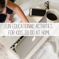 Fun Educational Activities for Kids to do at Home
