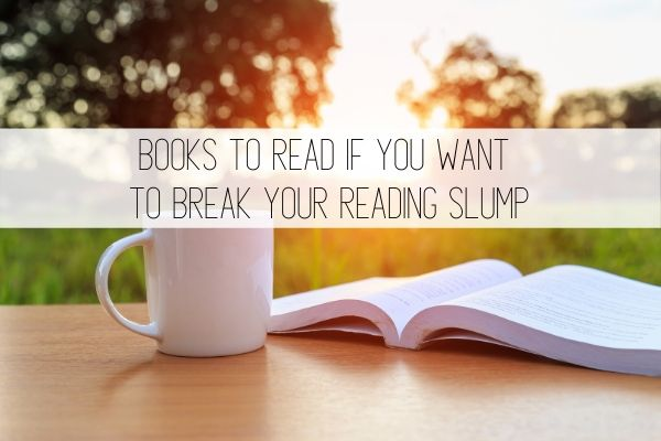 books to read if you want to break a reading slump