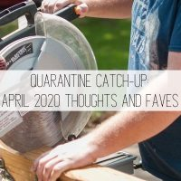 Quarantine Catch-Up: My Current Thoughts and Feelings