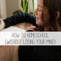 How to Homeschool (Without Losing Your Mind)