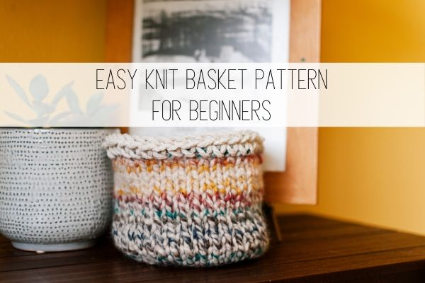 easy knit basket pattern for beginners