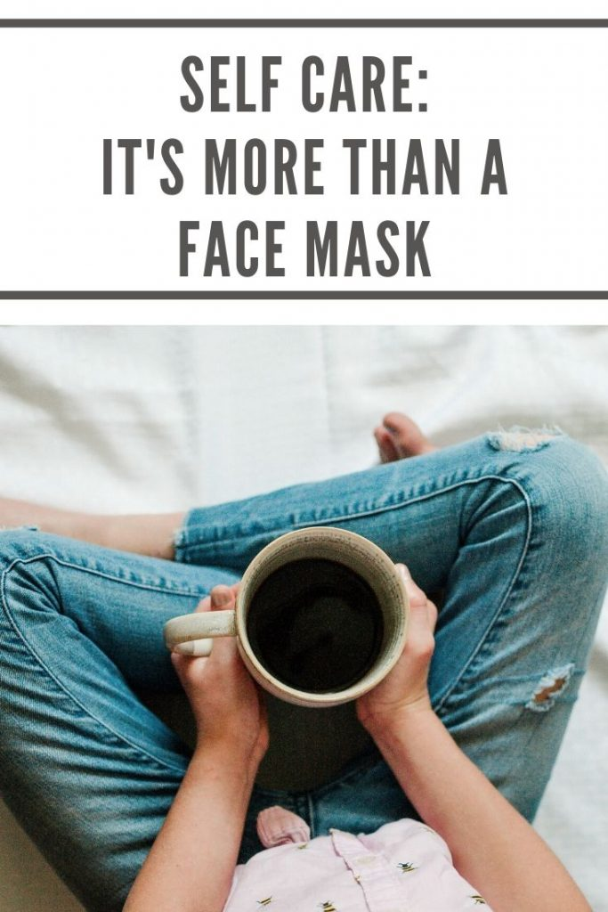 Self Care: It's more than a face mask.