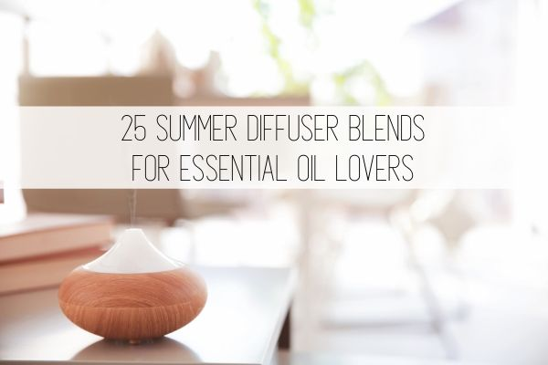 25 summer diffuser blends for essential oil lovers