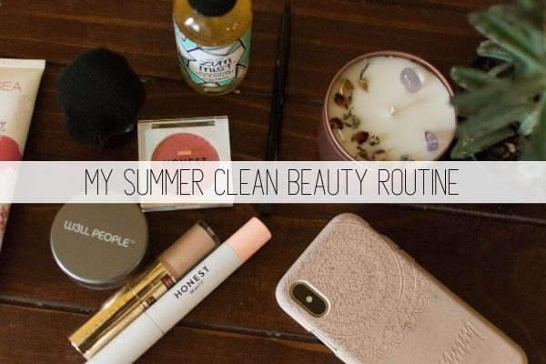 my summer clean beauty routine
