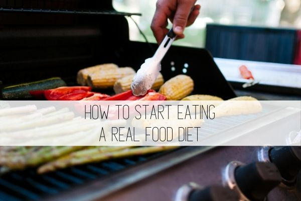 how to start eating real food