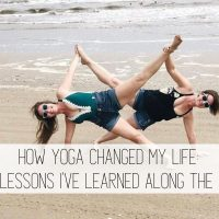 How Yoga Changed my Life: 8 Lessons I've Learned