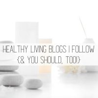Healthy Living Blogs I Follow (& You Should Too!)