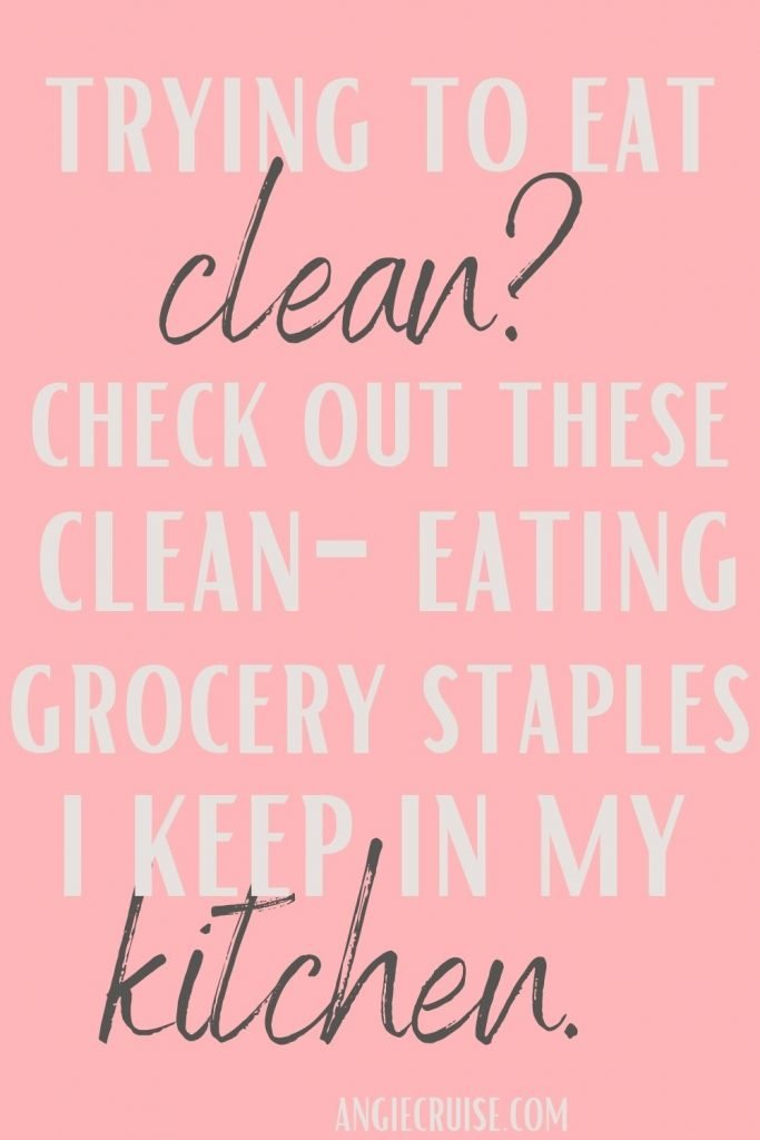 trying to eat clean? check out these clean eating grocery staples I keep in my kitchen!
