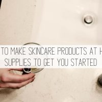 How to Make Skincare Products at Home