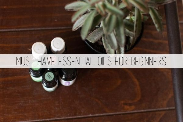 must have essential oils for beginners