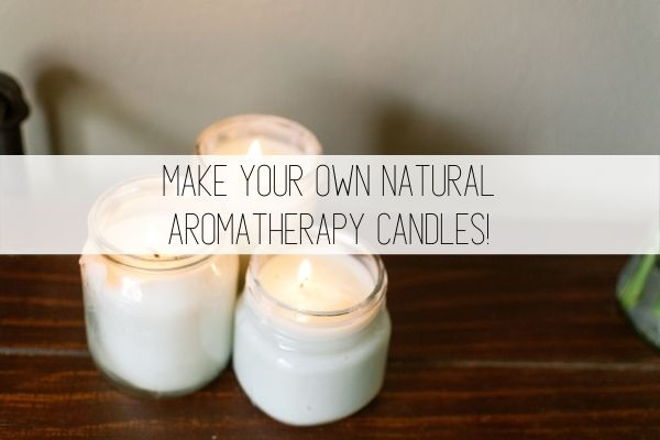 make your how natural aromatherapy candles
