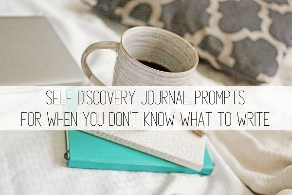 journal prompts for self discovery for when you don't know what to write
