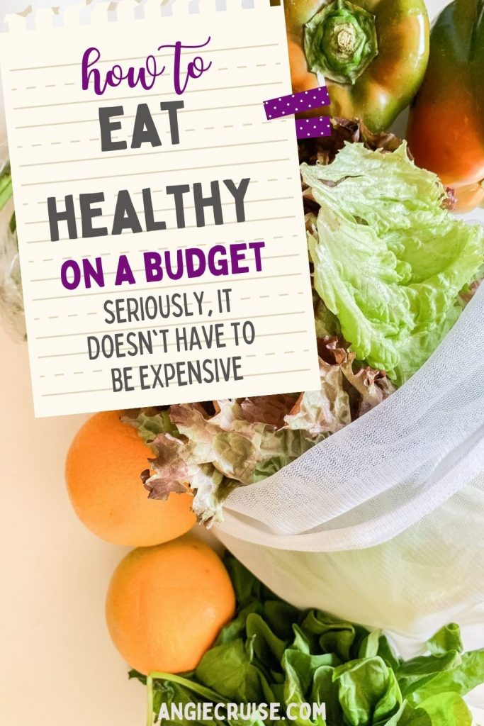 how to eat healthy on a budget: seriously, it doesn't have to be expensive!