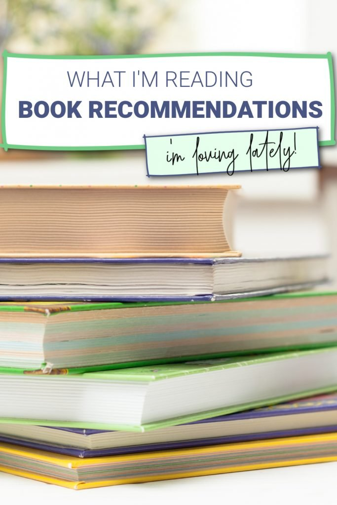 What I'm Reading: Book Recommendations I'm Loving Lately